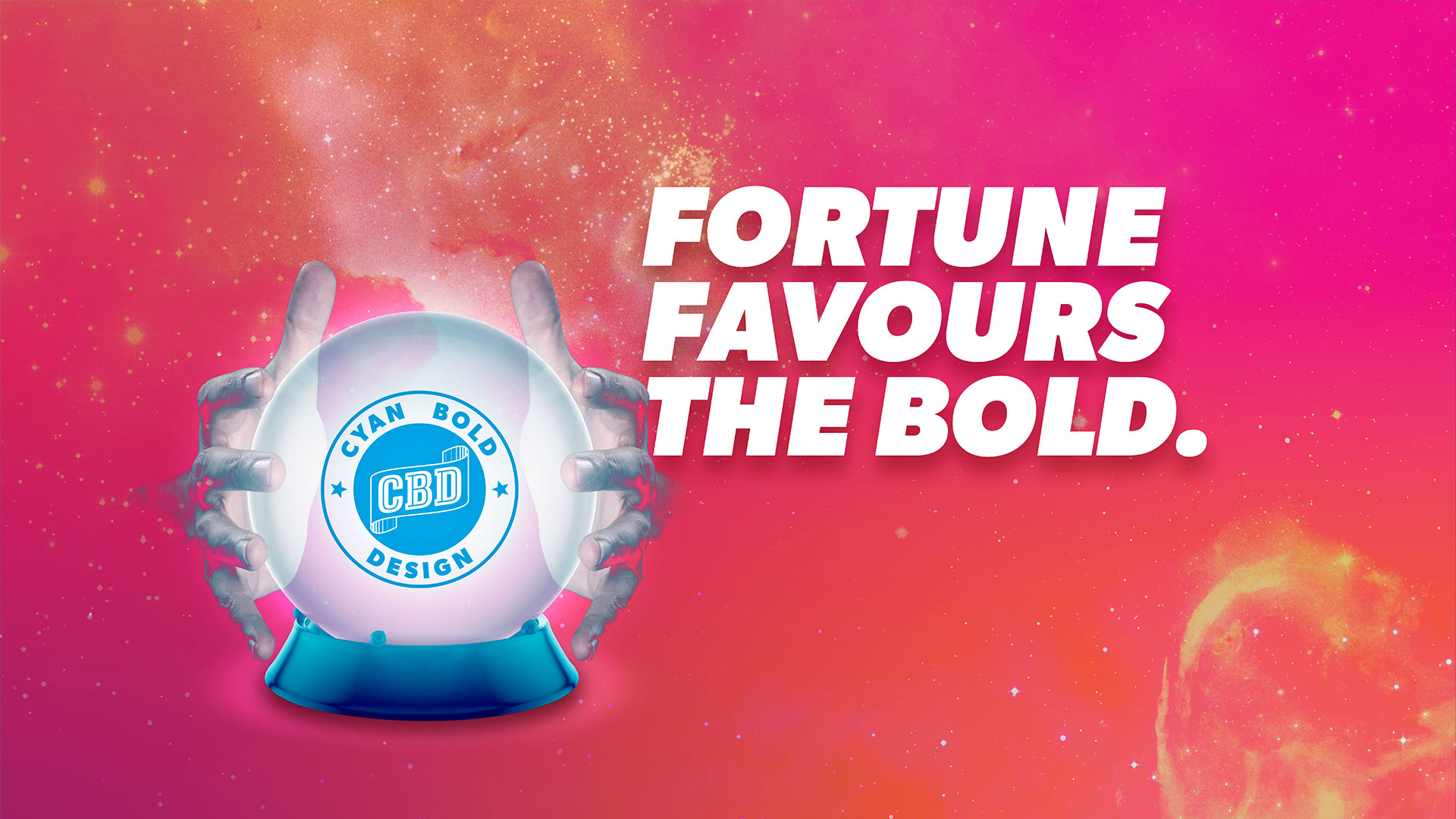 Fortune Favours the Bold.